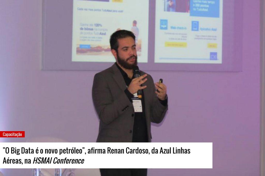 """""""O """"Big Data é o novo petróleo"""", afirma Renan Cardoso, da Azul Linhas Aéreas, na HSMAI Conference"""